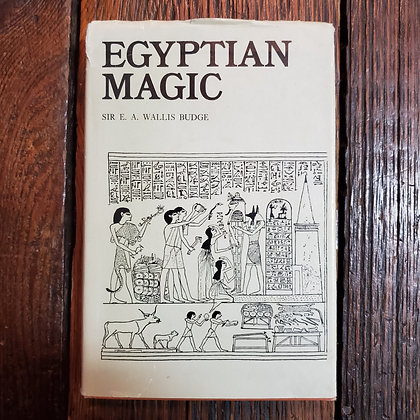 EGYPTIAN MAGIC : Sir E.A.Wallis Budge - 1972 Hardcover