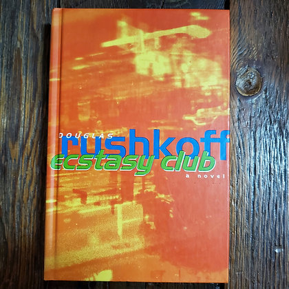 Douglas Rushkoff : ECSTASY CLUB - Hardcover Book