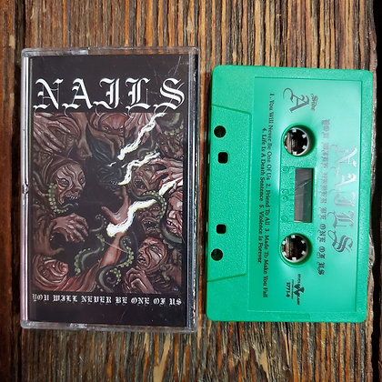 NAILS : You will never be one of us - Green Tape (Ltd. 500 Copies)