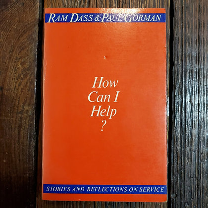 HOW CAN I HELP? Ram Dass & Paul Gorman