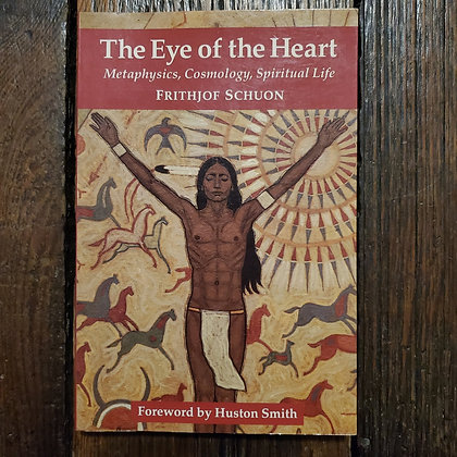 Schuon, Frithjof : THE EYE OF THE HEART - Softcover Book