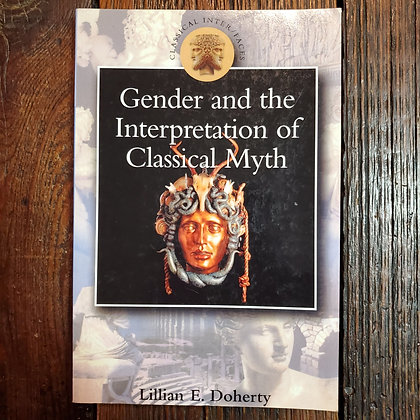 Doherty, Lillian E. - GENDER AND THE INTERPRETATION OF CLASSICAL MYTH