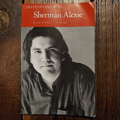 Conversations with SHERMAN ALEXIE edited by Nancy J Peterson