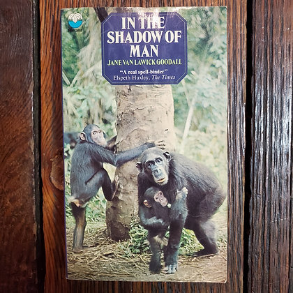 Goodall, Jane Van Lawick : IN THE SHADOW OF MAN - 1973 Paperback