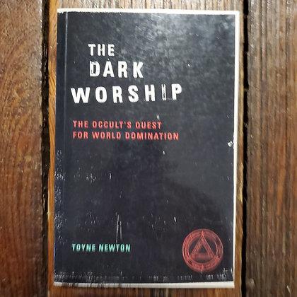Newton, Toyne : THE DARK WORSHIP - Softcover Book