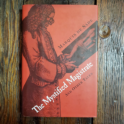 Sade, Marquis De : THE MYSTIFIED MAGISTRATE and other tales - Hardcover Book