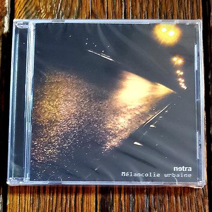 Netra:Mélancolie Urbaine - CD [NEW! Hypnotic Dirge Records]