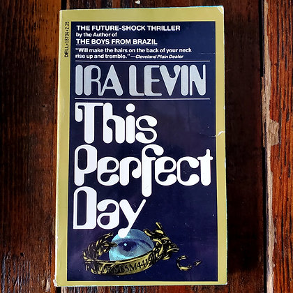 Levin, Ira : THIS PERFECT DAY - 1979 Paperback