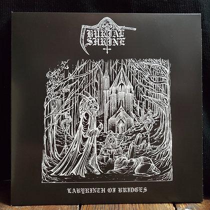 BURIAL SHRINE : Labyrinth Of Bridges - Vinyl LP