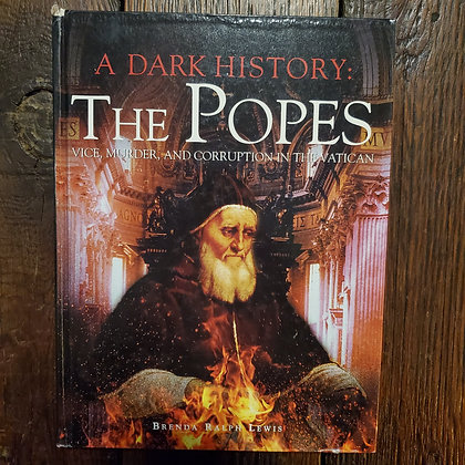 A DARK HISTORY : THE POPES - Hardcover in Reader Condition