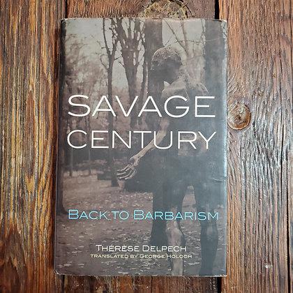 Delpech, Thérèse : SAVAGE CENTURT Back to Barbarism - Hardcover (Marked Reader)