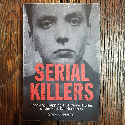 Innes, Brian : SERIAL KILLERS - Softcover Book