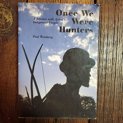 Weinberg, Paul : ONCE WE WERE HUNTERS - Softcover