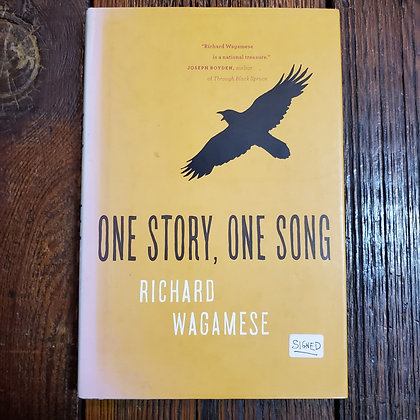 Wagamese, Richard - ONE STORY, ONE SONG (Signed Hardcover)