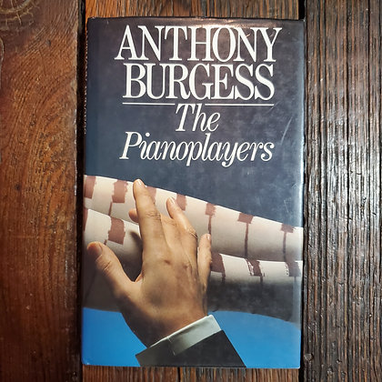 Burgess, Anthony : THE PIANOPLAYERS - 1986 Hardcover Book