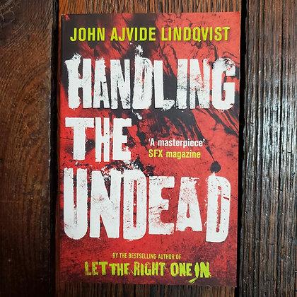 Lindqvist, John Ajvide : HANDLING THE UNDEAD - Softcover Book