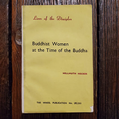 Hecker, Hellmuth : BUDDHIST WOMEN AT THE TIME OF THE BUDDHA - Rare1982 Numbered
