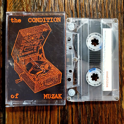 the CONDITION of MUZAK - Compilation Tape