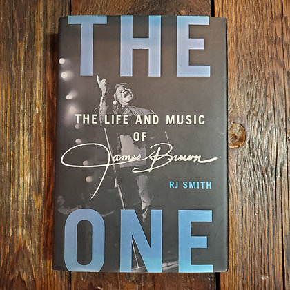 Smith, RJ - THE ONE : The Life & Music of James Brown (Hardcover)