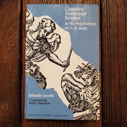 Jacobi, Jolande : COMPLEX ARCHETYPE SYMBOL in the Psychology of C.G. Jung - Book