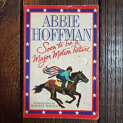 Hoffman, Abbie : SOON TO BE A MAJOR MOTION PICTURE - Softcover Book