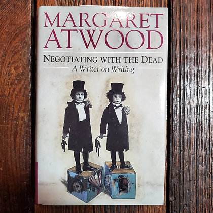 Atwood, Margaret : Negotiating With The Dead - Writer on Writing - Hardcover
