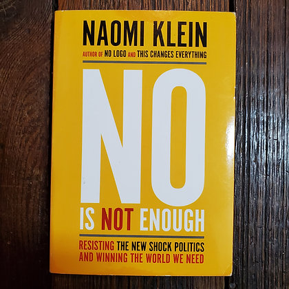 Klein, Naomi - NO IS NOT ENOUGH