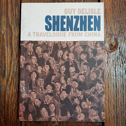 SHENZHEN A Travelogue From China - Graphic Novel