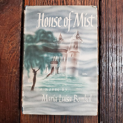 Bombal, Maria-Luisa - HOUSE OF MIST (1947 - Rare Hardcover with damaged Jacket)