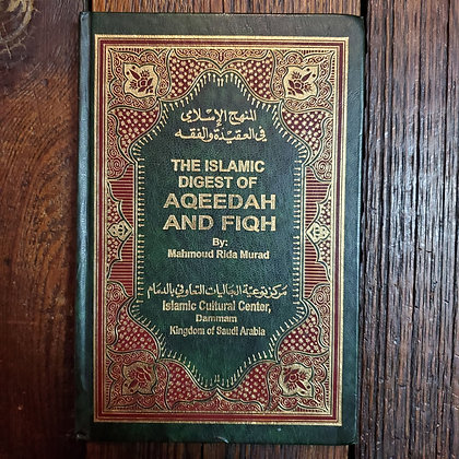 Murad, Mahmoud Rida : THE ISLAMIC DIGEST OF AQEEDAH AND FIQH - 1998 Hardcover