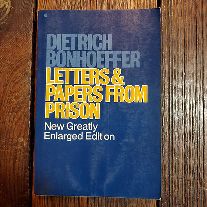 Bonhoeffer, Dietrich - LETTERS & PAPERS FROM PRISON