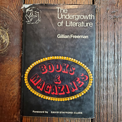 Freeman, Gillian - THE UNDERGROWTH OF LITERATURE (1st Ed. 1967 Hardcover -as is)