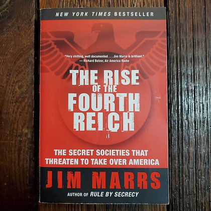 Marrs, Jim - THE RISE OF THE FOURTH REICH