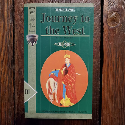 JOURNEY TO THE WEST : Chinese Classics Volume III - Paperback