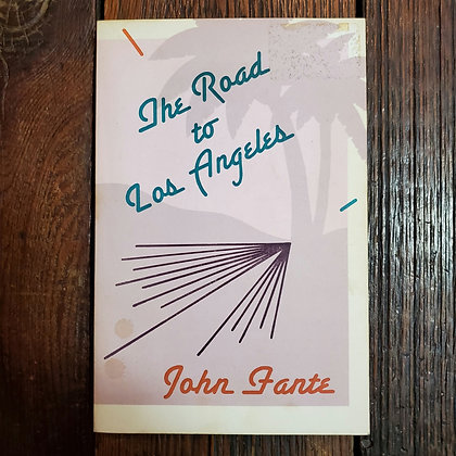 Fante, John : THE ROAD TO LOS ANGELS - Softcover Book