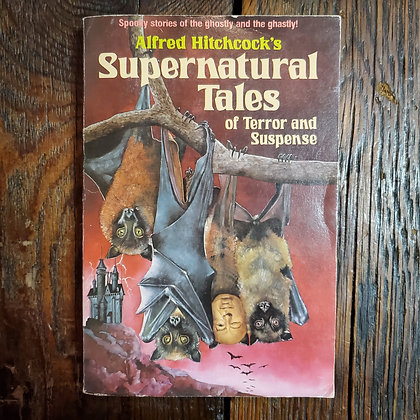 Hitchcock, Alfred : SUPERNATURAL TALES OF TERROR AND SUSPENCE - 1983 Softcover
