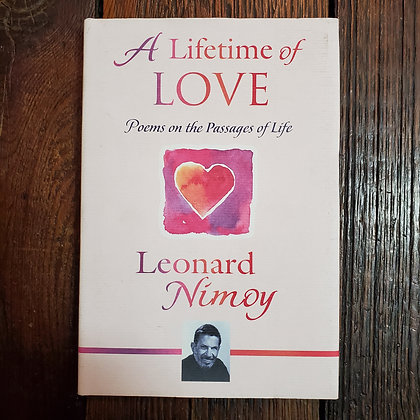 Nimoy, Leonard : A LIFETIME OF LOVE Poems on the Passages of Life - Hardcover