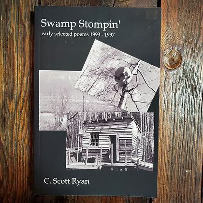 Ryan, C. Scott : SWAMP STOMPIN' Early Selected Poems 1993-1997 - Local Softcover