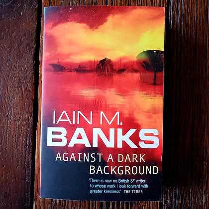 Banks, Iain M. : AGAINST A DARK BACKGROUND - Softcover Book