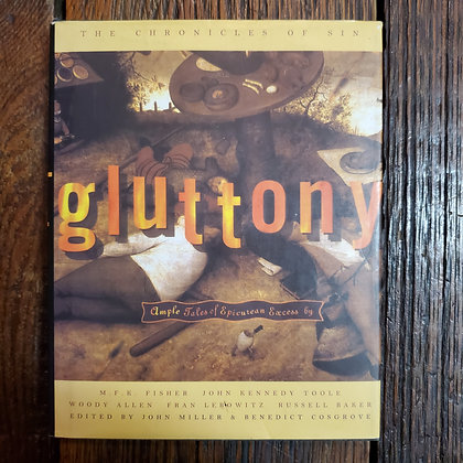 GLUTTONY Ample Tales of Epicurean Excess - Hardcover