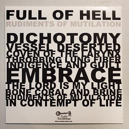 FULL OF HELL : Rudiments Of Mutilation - Vinyl LP (Ltd. 100 Copies! )