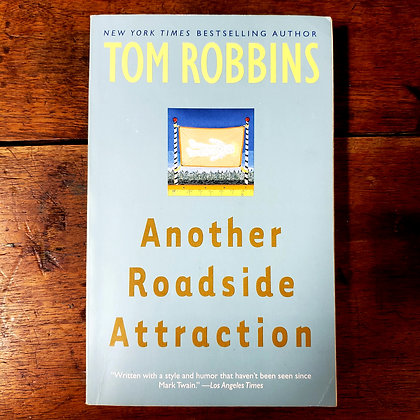 Robbins, Tom : ANOTHER ROADSIDE ATTRATION - Softcover Book