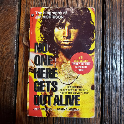 Hopkins, Jerry : NO ONE HERE GETS OUT ALIVE - Paperback