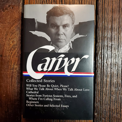 Carver, Raymond : COLLECTED STORIES - Library of America Hardcover Book