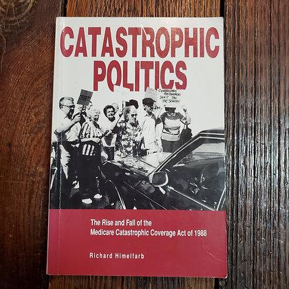 Himelfard, Richard - CATASTROPHIC POLITICS