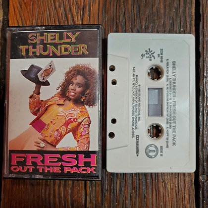 SHELLY THUNDER : Fresh Out The Pack - 1989 Tape