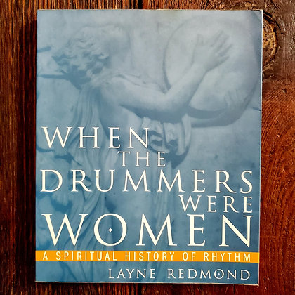Redmond, Layne : WHEN THE DRUMMERS WERE WOMEN - Softcover Book