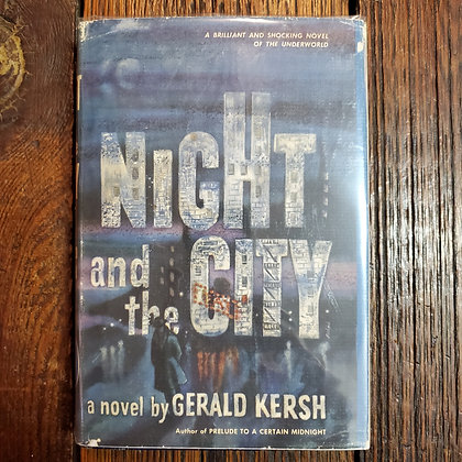 Kersh, Gerald - NIGHT AND THE CITY (1947 Hardcover)