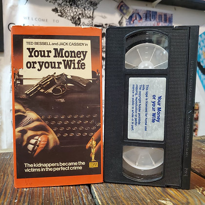 YOUR MONEY OR YOUR WIFE - VHS