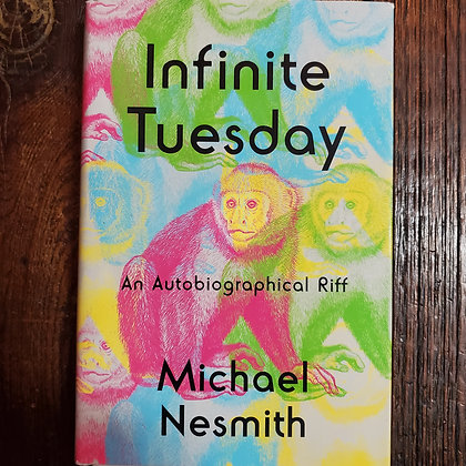 Nesmith, Michael (The Monkees) : INFINITE TUESDAY - 1st ed Hardcover Book